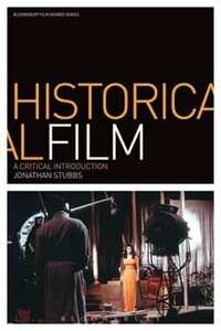 Historical Film: A Critical Introduction by Jonathan Stubbs