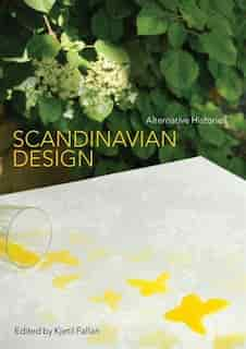 Scandinavian Design: Alternative Histories by Kjetil Fallan