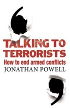 Talking To Terrorists: How To End Armed Conflicts