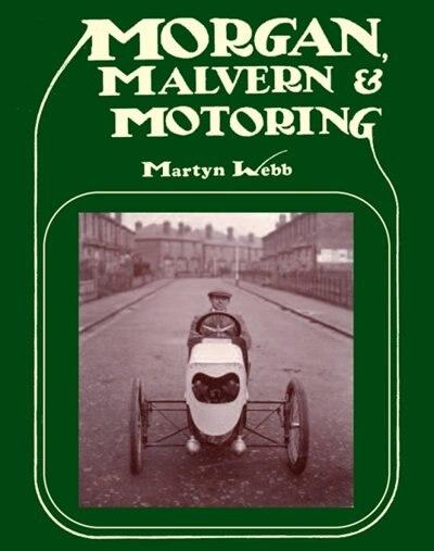Morgan, Malvern & Motoring by Martyn Webb