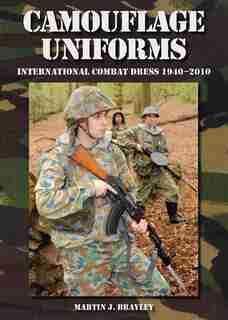 Camouflage Uniforms: International Combat Dress 1940-2010 by Martin Brayley
