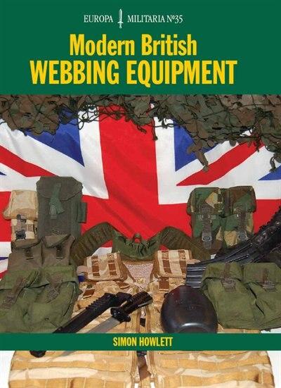 Modern British Webbing Equipment by Simon Howlett