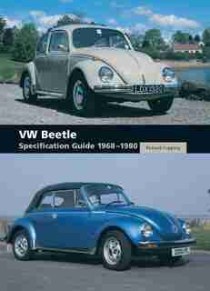 VW Beetle Specification Guide 1968-1980 by Richard Copping