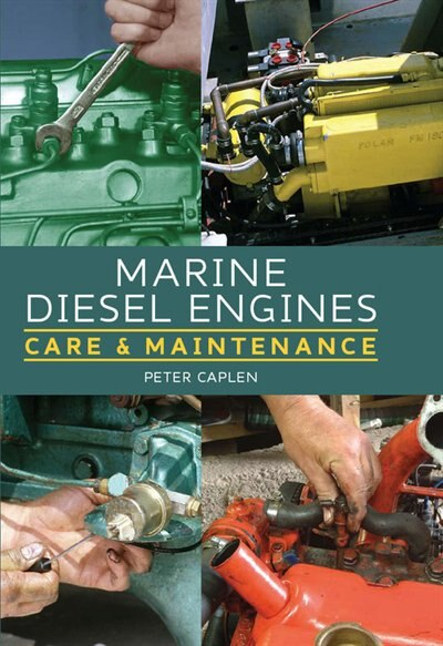 Marine Diesel Engines: Care And Maintenance by Peter Caplen