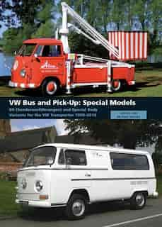 VW Bus and Pick-Up: Special Models: SO (Sonderausfhrungen) and Special Body Variants for the VW Transporter 1950-2010 by David Eccles