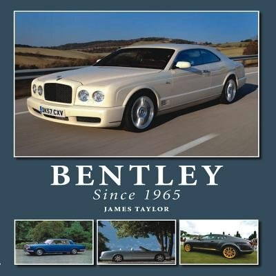 Bentley Since 1965 by James Taylor