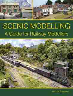 Scenic Modelling: A Guide For Railway Modellers by John De Frayssinet