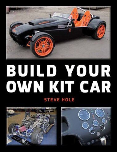 Build Your Own Kit Car by Steve Hole