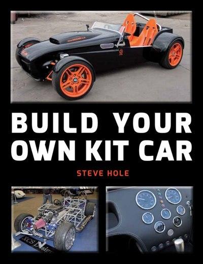 Build Your Own Kit Car by Steve Hole