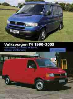 Volkswagen T4: Transporter, Caravelle, Multivan, Camper And Eurovan by Richard Copping