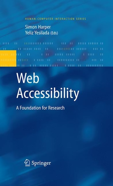 Web Accessibility: A Foundation for Research by Simon Harper