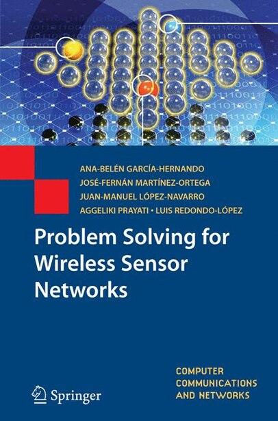 Problem Solving for Wireless Sensor Networks by Ana-bel García-Hernando