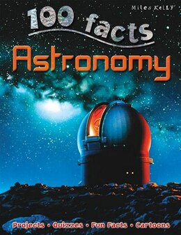 Book 100 Facts Astronomy by Miles Kelly