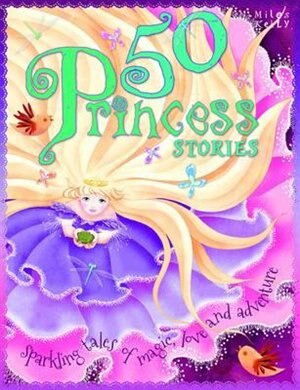 50 PRINCESS STORIES by Kelly Miles