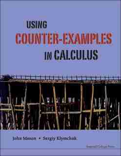 Using Counter-examples In Calculus by John H Mason