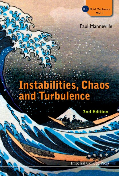Instabilities, Chaos and Turbulence (): An Introduction to Nonlinear Dynamics and Complex Systems by Paul Manneville