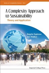 A Complexity Approach to Sustainability: Theory and Application by ANGELA Espinosa
