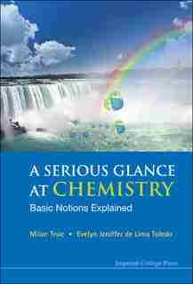 A Serious Glance At Chemistry: Basic Notions Explained by Milan Trsic