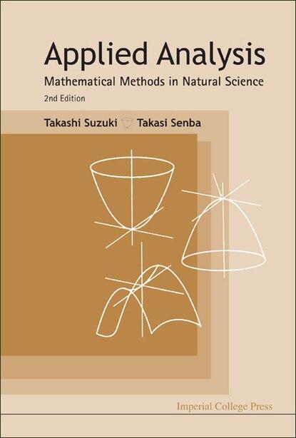 Applied Analysis: Mathematical Methods in Natural Science () by Takashi Suzuki