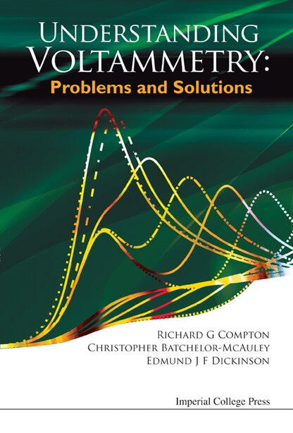 Problems and Solutions in Voltammetry by Richard Compton