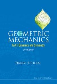 Geometric Mechanics - Part I: Dynamics And Symmetry ()