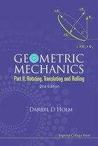 Geometric Mechanics Part II: Rotating, Translating and Rolling