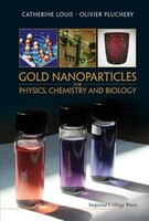 Gold Nanoparticles For Physics, Biology and Chemistry