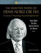 The Selected Papers of Denis Noble Cbe Frs