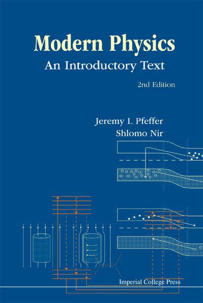 Modern Physics: An Introductory Text () by Jeremy I Pfeffer