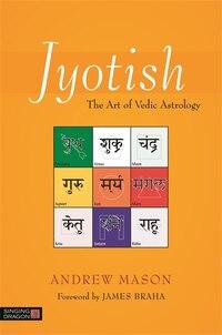 Jyotish: The Art of Vedic Astrology
