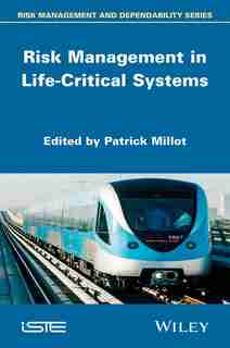 Risk Management in Life-Critical Systems by Patrick Millot