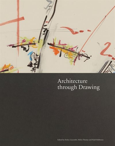 Architecture Through Drawing by Niall Hobhouse