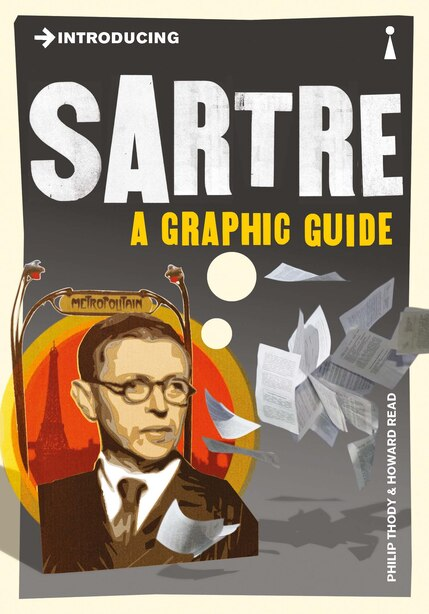 Introducing Sartre: A Graphic Guide by Philip Thody