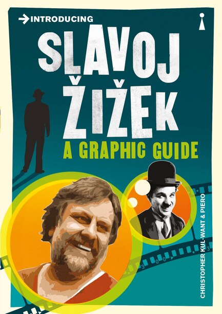 Introducing Slavoj Zizek: A Graphic Guide by Christopher Kul-Want