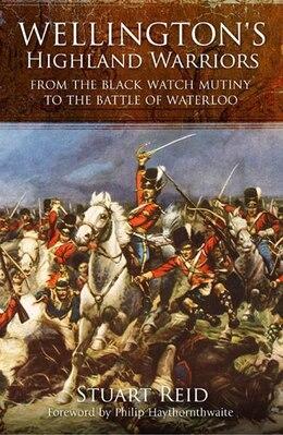 Book WELLINGTONS HIGHLAND WAR by Stuart Reid