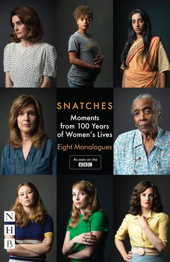 Snatches: Moments from 100 Years of Women's Lives by Vicky Featherstone