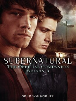 Book Supernatural: The Official Companion Season 3 by Nicholas Knight