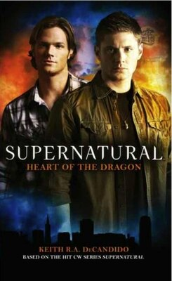Book Supernatural: Heart Of The Dragon by Keith R.A. DeCandido