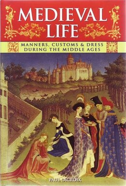 Book Medieval Life Art Manners Customs Dress by Arcturus Publishing