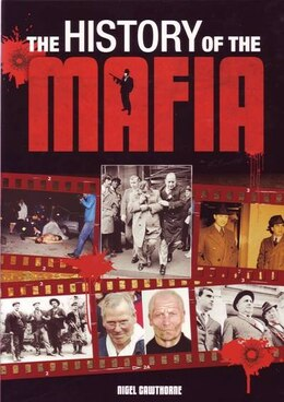 Book The History Of The Mafia by  Nigel Cawthorne