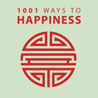 1001 Ways To Happiness