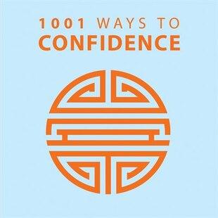 1001 Ways To Confidence