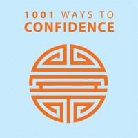 1001 Ways To Confidence