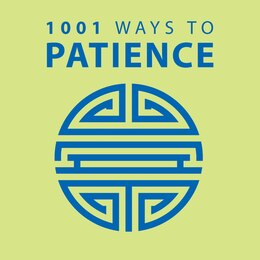 Book 1001 Ways To Patience by Arcturus Publishing