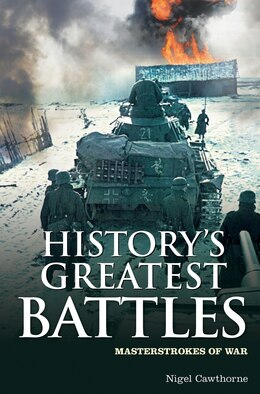 Book History's Greatest Battles: Masterstrokes Of War by Nigel Cawthorne