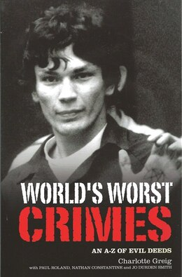 Book World's Worst Crimes: An A-z Of Evil Deeds by Charlotte Greig