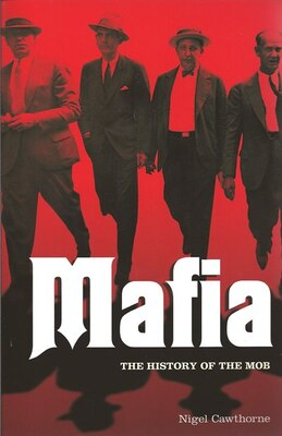 Book Mafia: The History Of The Mob by Nigel Cawthorne