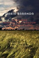 Book Nightmare Running on a Meadow of Absolute Light by Maria Baranda