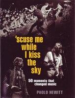 Strange Days 50 Defining Moments In Rock
