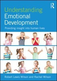Understanding Emotional Development: Providing Insight Into Human Lives